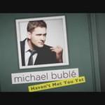 michael-buble-havent-met-you-yet