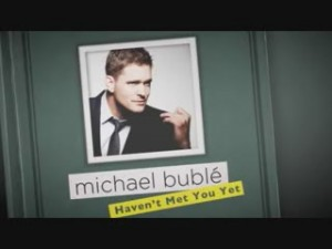michael-buble-havent-met-you-yet